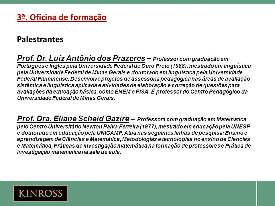 3ª. Oficina de formação Palestrantes Prof. Dr. Luiz Antônio dos Prazeres – Professor com graduação em Português e Inglês pela Universidade Federal de