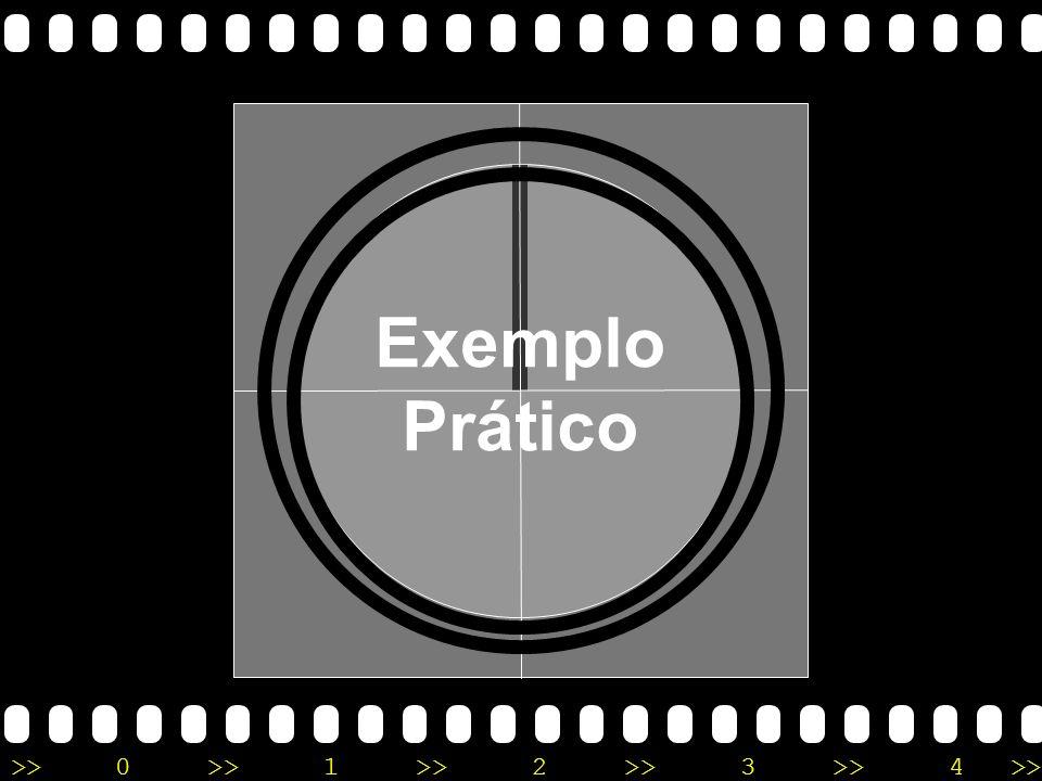 >>0 >>1 >> 2 >> 3 >> 4 >> Exemplo Prático