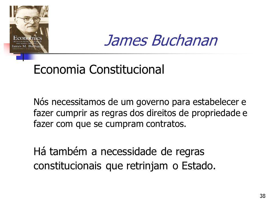 38 James Buchanan Economia Constitucional Nós necessitamos de um governo para estabelecer e fazer cumprir as regras dos direitos de propriedade e faze