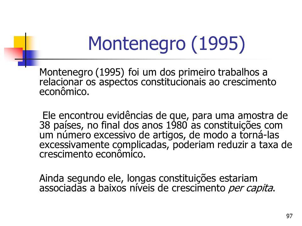 97 Montenegro (1995) Montenegro (1995) foi um dos primeiro trabalhos a relacionar os aspectos constitucionais ao crescimento econômico. Ele encontrou