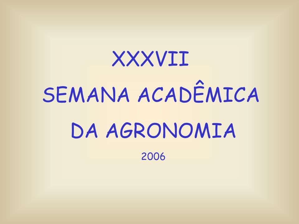 XXXVII SEMANA ACADÊMICA DA AGRONOMIA 2006
