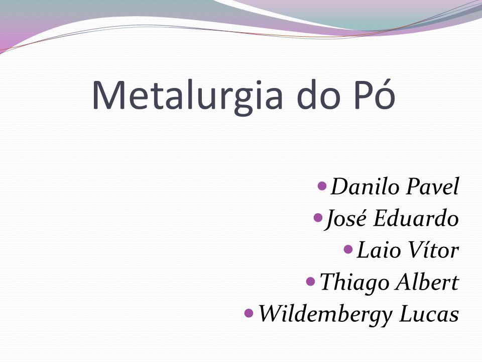 Metais e Ligas não-ferrosas produzidos por Metalurgia do pó Mais Importantes: Cobre e suas Ligas Alumínio e suas Ligas