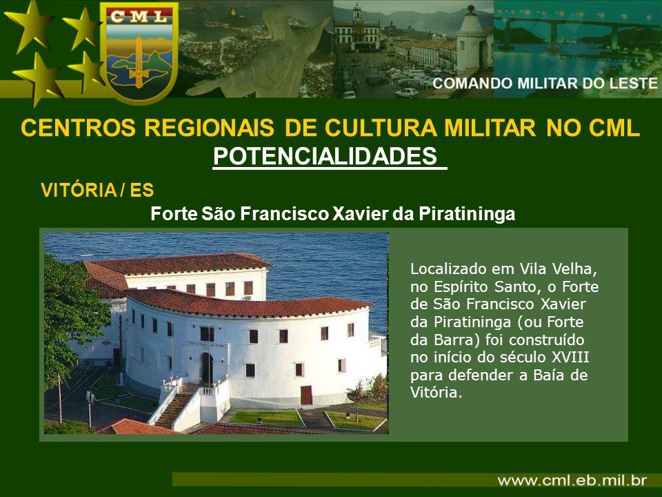 Forte São Francisco Xavier da Piratininga Localizado em Vila Velha, no Espírito Santo, o Forte de São Francisco Xavier da Piratininga (ou Forte da Bar