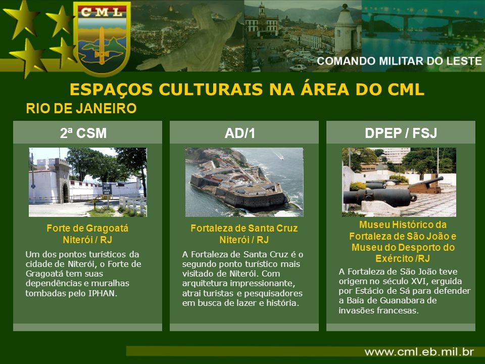 ESPAÇOS CULTURAIS NA ÁREA DO CML RIO DE JANEIRO 2ª CSM Forte de Gragoatá Niterói / RJ Um dos pontos turísticos da cidade de Niterói, o Forte de Gragoa