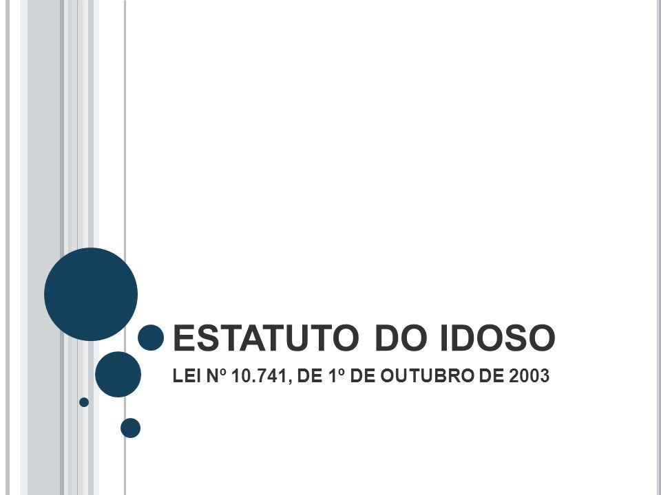 TÍTULO IV DA POLÍTICA DE ATENDIMENTO AO IDOSO CAPÍTULO I DISPOSIÇÕES GERAIS Art.