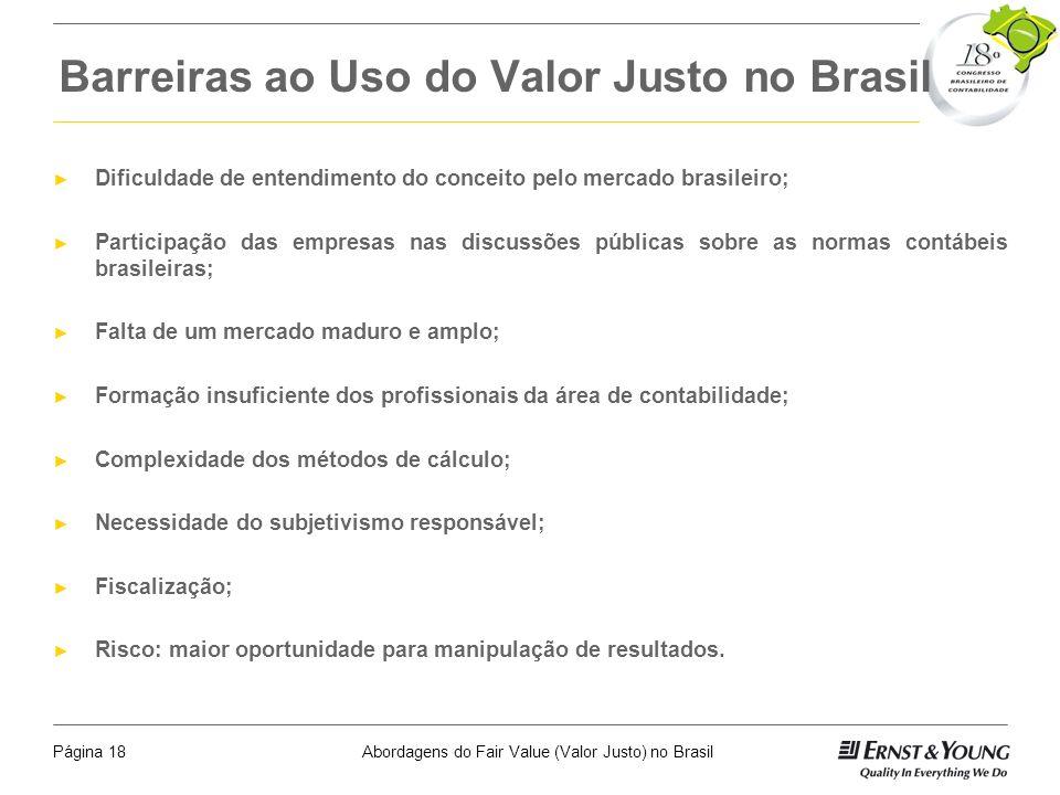 Abordagens do Fair Value (Valor Justo) no BrasilPágina 17 A Rápida Expansão da Utilização de Conceitos de Valor Justo nas Normas Brasileiras Instrução