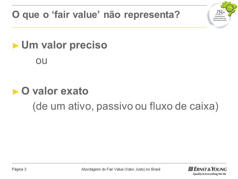 Abordagens do Fair Value (Valor Justo) no BrasilPágina 3 O que o fair value não representa.