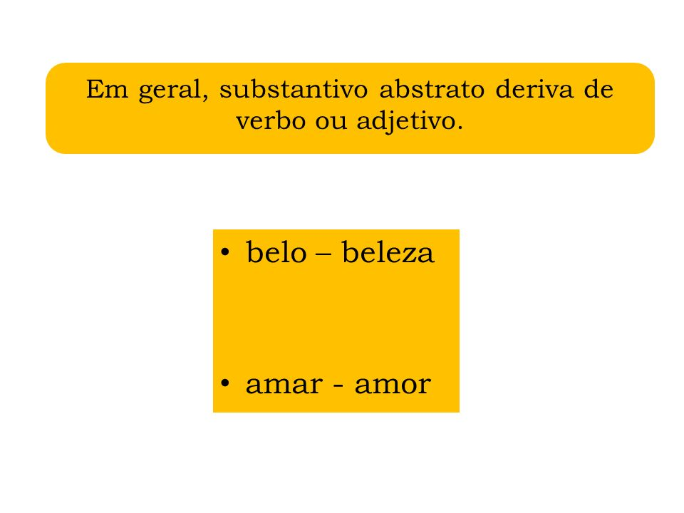 Só na frase, dentro de um contexto, pode-se classificar um substantivo como concreto ou abstrato.