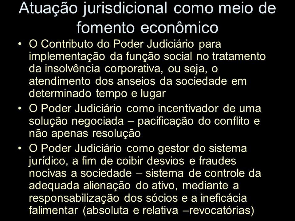 Atuação jurisdicional como meio de fomento econômico O Contributo do Poder Judiciário para implementação da função social no tratamento da insolvência