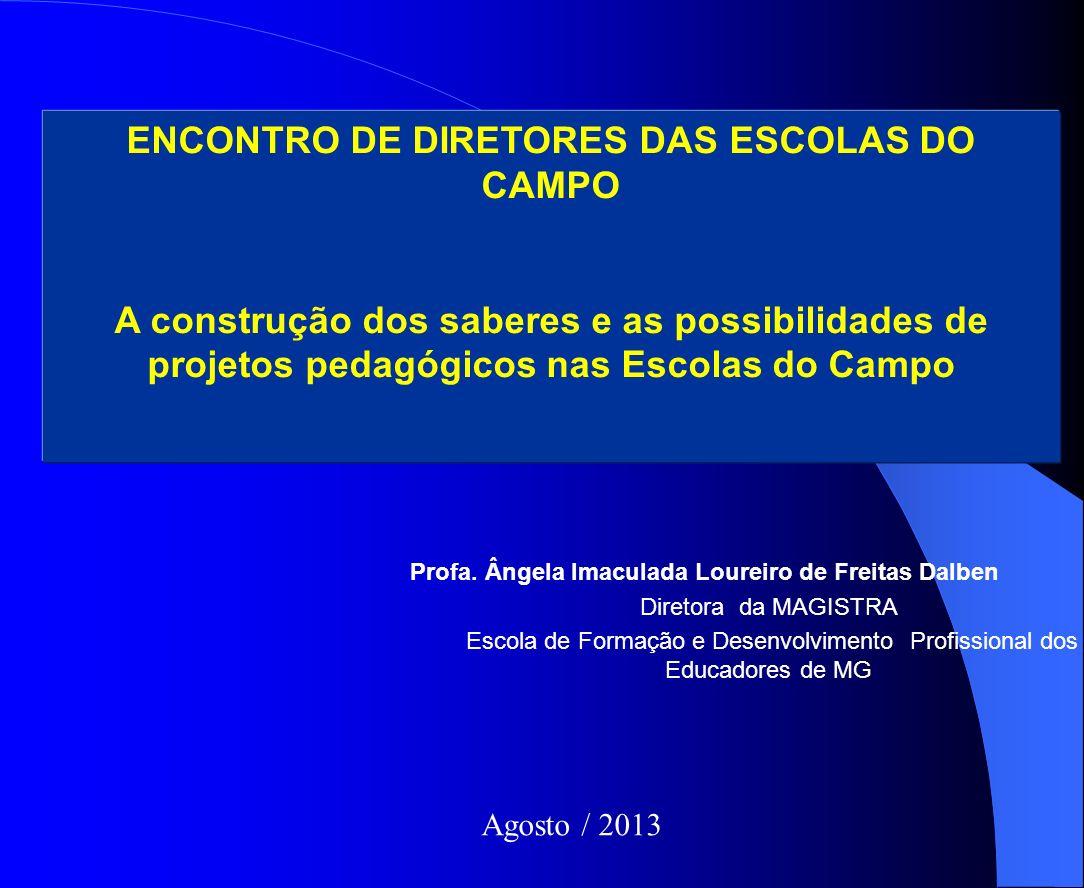 Profa. Ângela Imaculada Loureiro de Freitas Dalben Diretora da MAGISTRA Escola de Formação e Desenvolvimento Profissional dos Educadores de MG ENCONTR