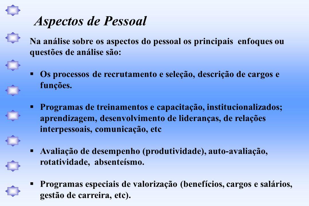Na análise sobre os aspectos do pessoal os principais enfoques ou questões de análise são: Os processos de recrutamento e seleção, descrição de cargos