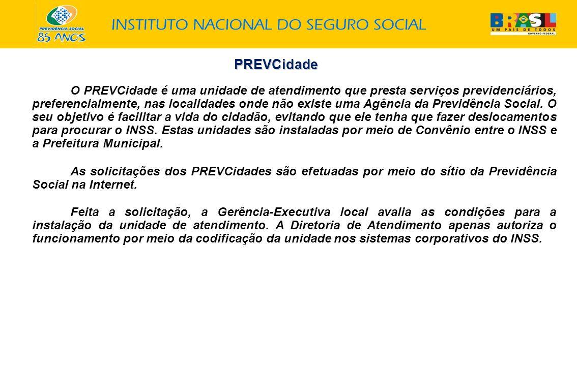 PREVCidade O PREVCidade é uma unidade de atendimento que presta serviços previdenciários, preferencialmente, nas localidades onde não existe uma Agênc