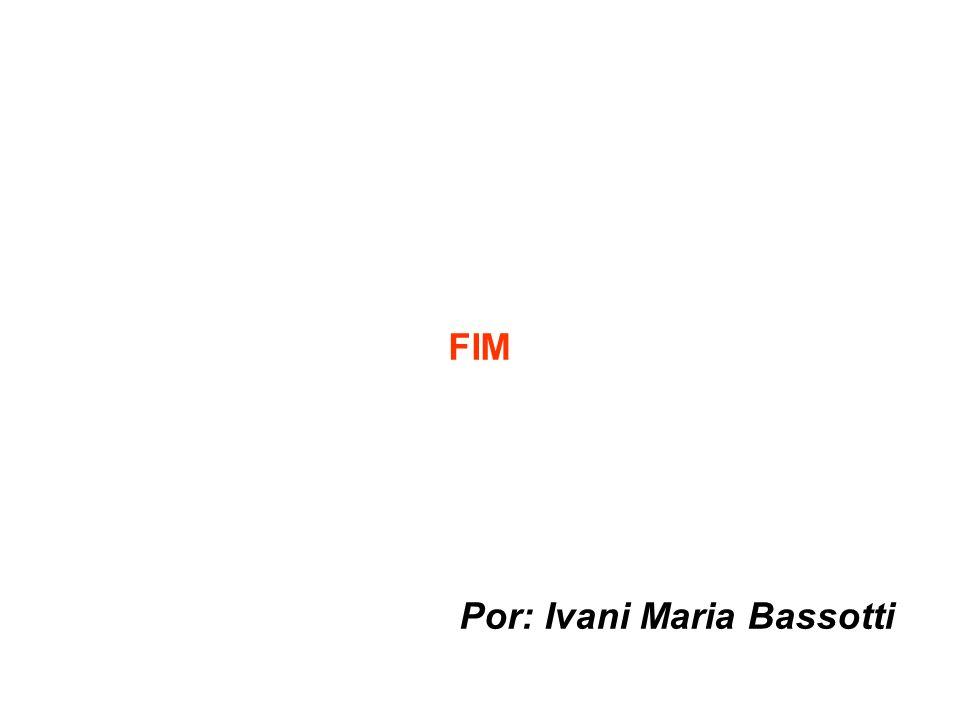 GOVERNO DO ESTADO DE SÃO PAULO SECRETARIA DE GESTÃO PÚBLICA FIM Por: Ivani Maria Bassotti