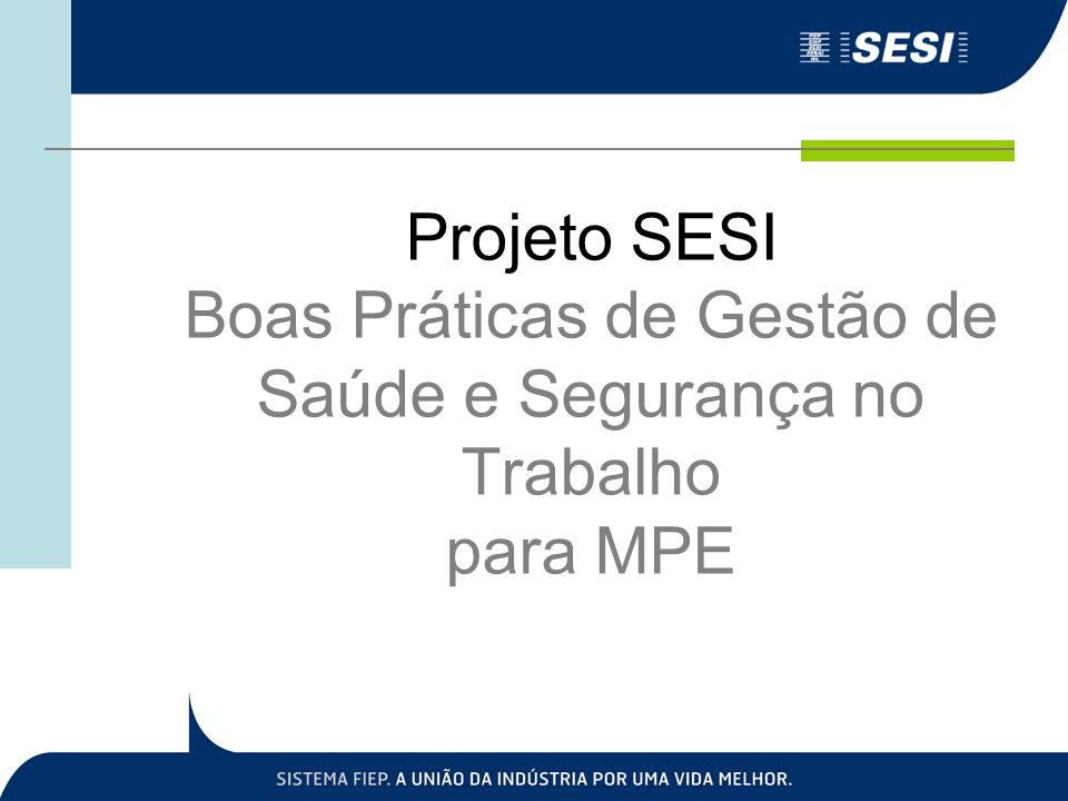 Projeto SESI Boas Práticas de Gestão de Saúde e Segurança no Trabalho para MPE