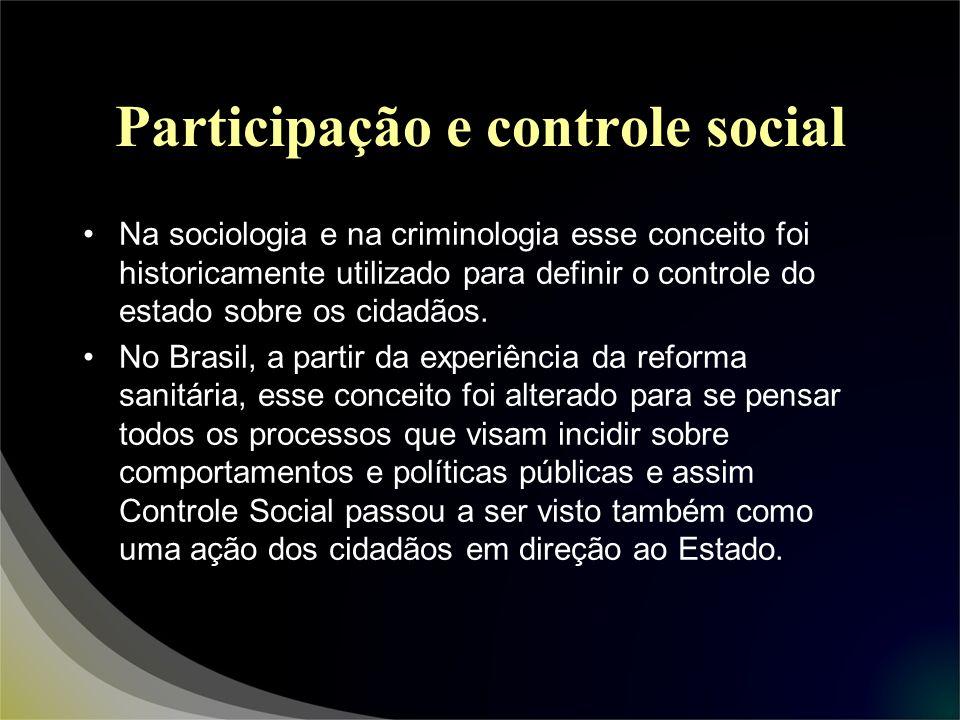 Participação e controle social Na sociologia e na criminologia esse conceito foi historicamente utilizado para definir o controle do estado sobre os c