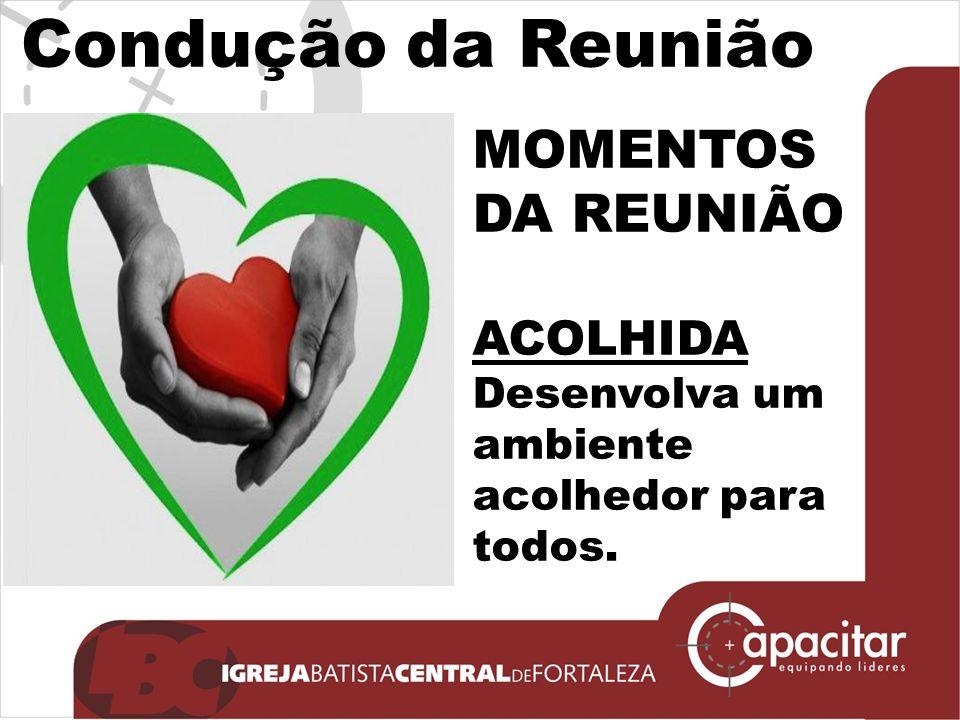Click to edit Master subtitle style Condução da Reunião MOMENTOS DA REUNIÃO ACOLHIDA Desenvolva um ambiente acolhedor para todos.