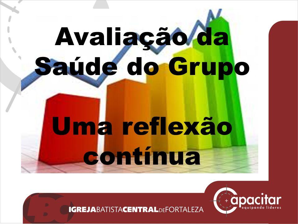 Click to edit Master subtitle style Avaliação da Saúde do Grupo Uma reflexão contínua