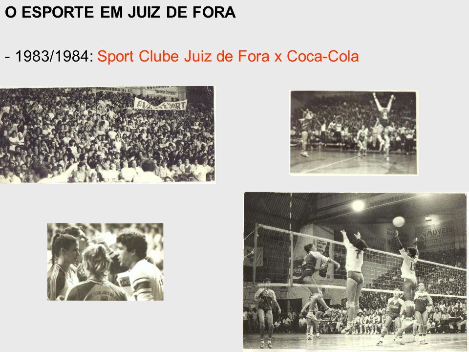 O ESPORTE EM JUIZ DE FORA - 1983/1984: Sport Clube Juiz de Fora x Coca-Cola