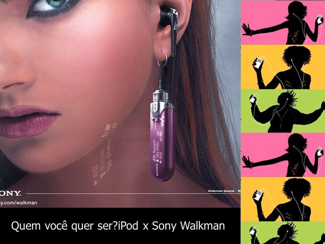 Quem você quer ser?iPod x Sony Walkman