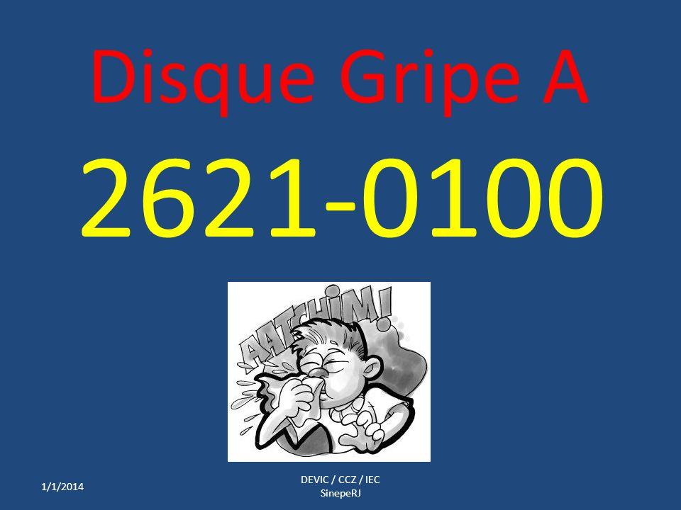 Disque Gripe A 2621-0100 1/1/2014 DEVIC / CCZ / IEC SinepeRJ