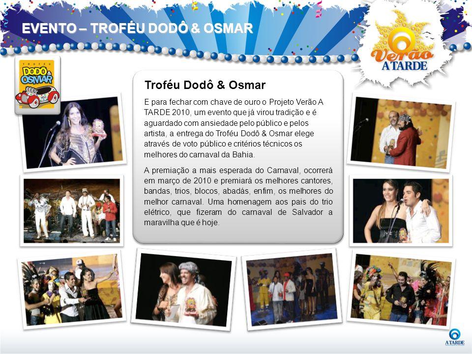 Troféu Dodô & Osmar E para fechar com chave de ouro o Projeto Verão A TARDE 2010, um evento que já virou tradição e é aguardado com ansiedade pelo púb