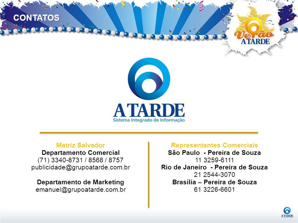 CONTATOS Matriz Salvador Departamento Comercial (71) 3340-8731 / 8568 / 8757 publicidade@grupoatarde.com.br Departamento de Marketing emanuel@grupoata