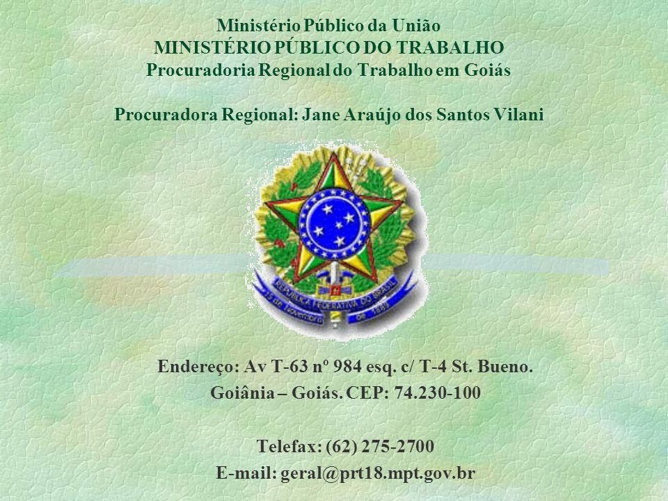 Ministério Público da União MINISTÉRIO PÚBLICO DO TRABALHO Procuradoria Regional do Trabalho em Goiás Procuradora Regional: Jane Araújo dos Santos Vil