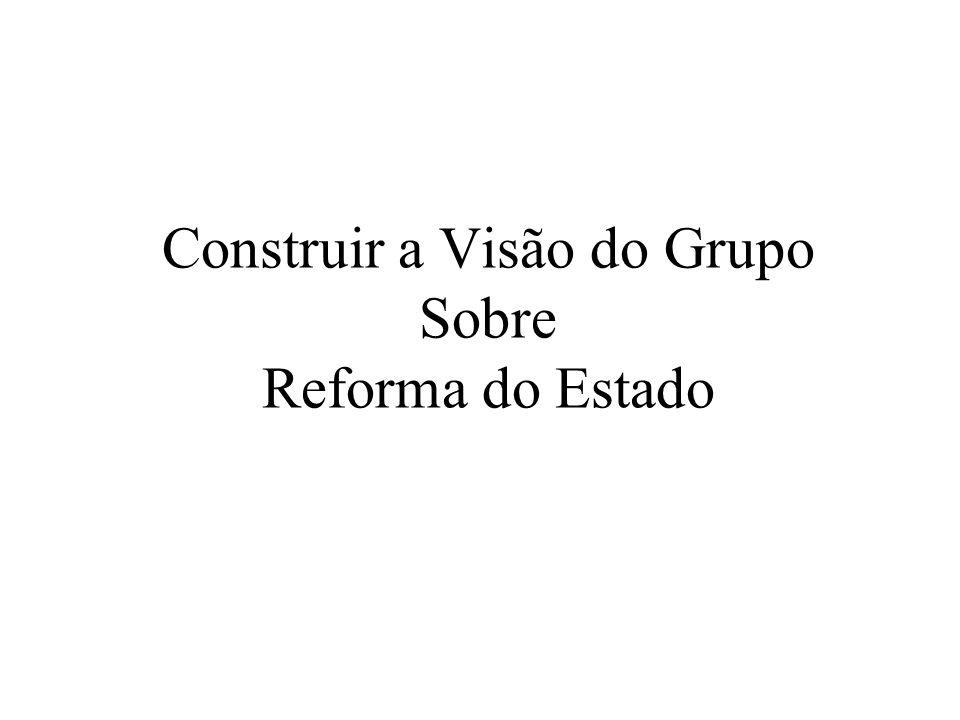 Construir a Visão do Grupo Sobre Reforma do Estado