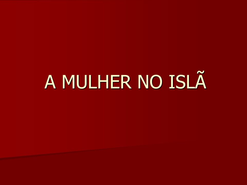 A MULHER NO ISLÃ