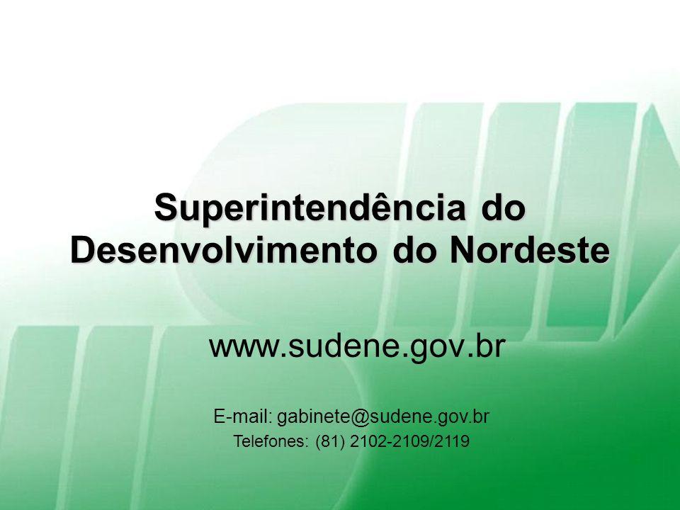 Superintendência do Desenvolvimento do Nordeste Ministério da Integração Nacional Montes Claros, 28/09/2011. 65 Superintendência do Desenvolvimento do
