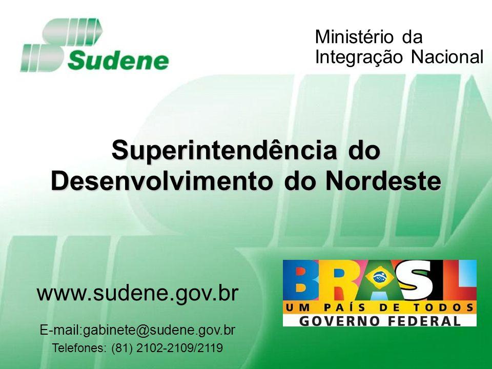 Superintendência do Desenvolvimento do Nordeste Ministério da Integração Nacional Montes Claros, 28/09/2011. 66 Superintendência do Desenvolvimento do