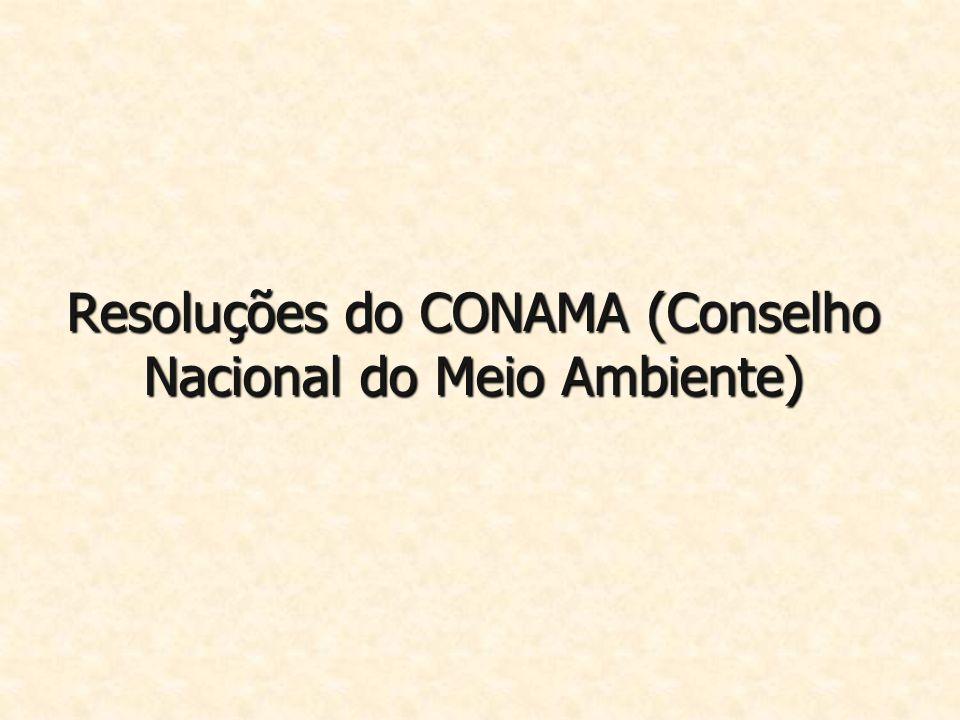 Resoluções do CONAMA (Conselho Nacional do Meio Ambiente)