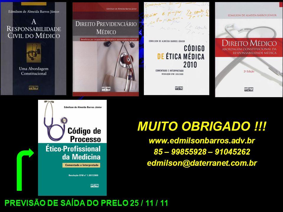 relo MUITO OBRIGADO !!! www.edmilsonbarros.adv.br 85 – 99855928 – 91045262 edmilson@daterranet.com.br PREVISÃO DE SAÍDA DO PRELO 25 / 11 / 11
