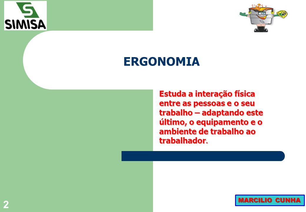 22 A análise ergonômica do trabalho exige: comportamento 3 Conhecimentos sobre o comportamento do ser humano em atividade de trabalho.