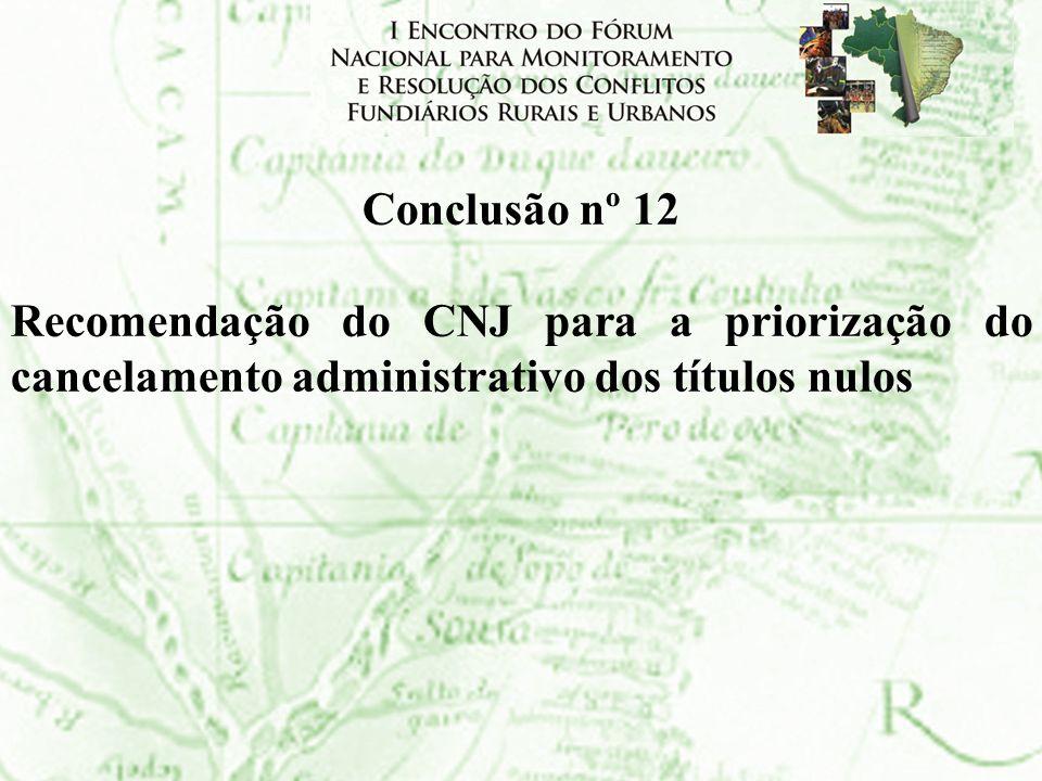 Conclusão nº 12 Recomendação do CNJ para a priorização do cancelamento administrativo dos títulos nulos