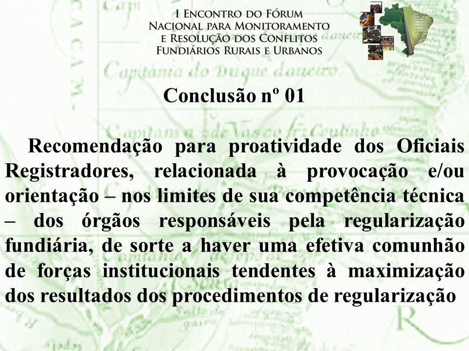 Conclusão nº 01 Recomendação para proatividade dos Oficiais Registradores, relacionada à provocação e/ou orientação – nos limites de sua competência t