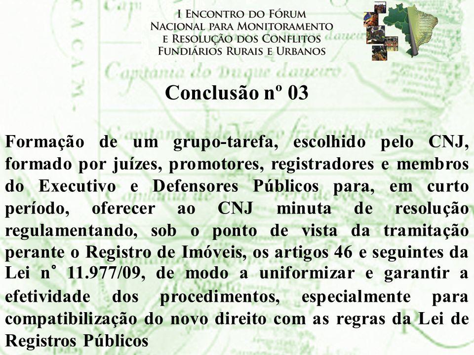 Conclusão nº 03 Formação de um grupo-tarefa, escolhido pelo CNJ, formado por juízes, promotores, registradores e membros do Executivo e Defensores Púb