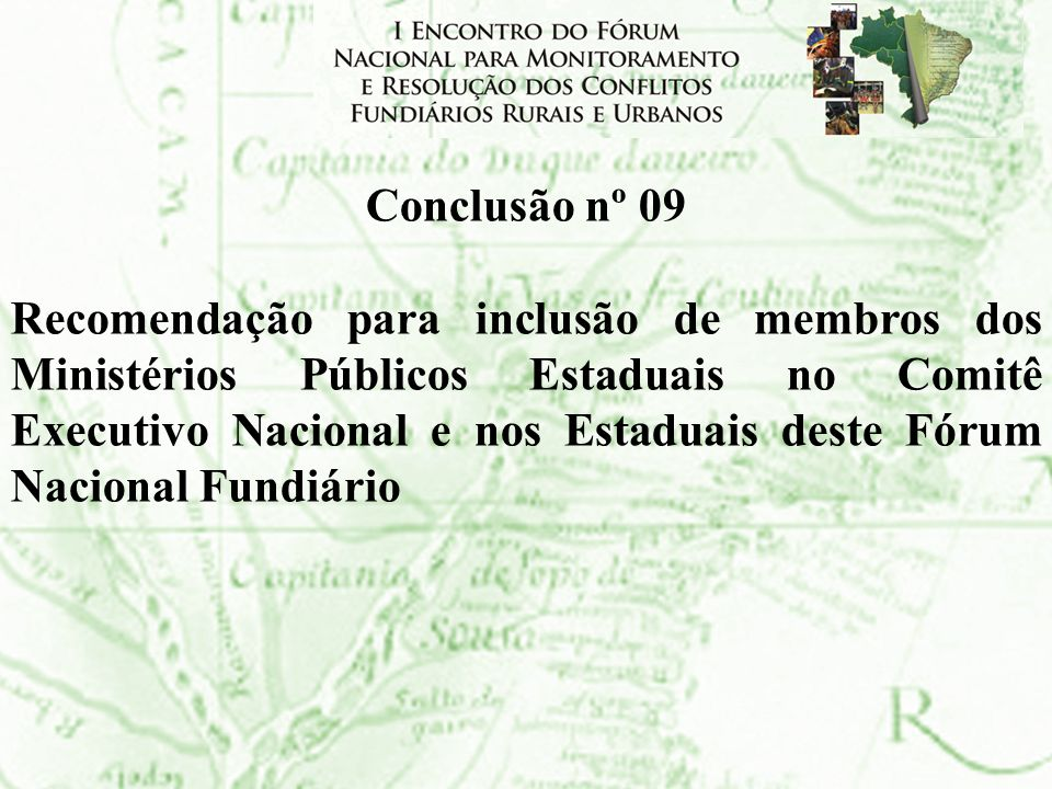 Conclusão nº 09 Recomendação para inclusão de membros dos Ministérios Públicos Estaduais no Comitê Executivo Nacional e nos Estaduais deste Fórum Naci