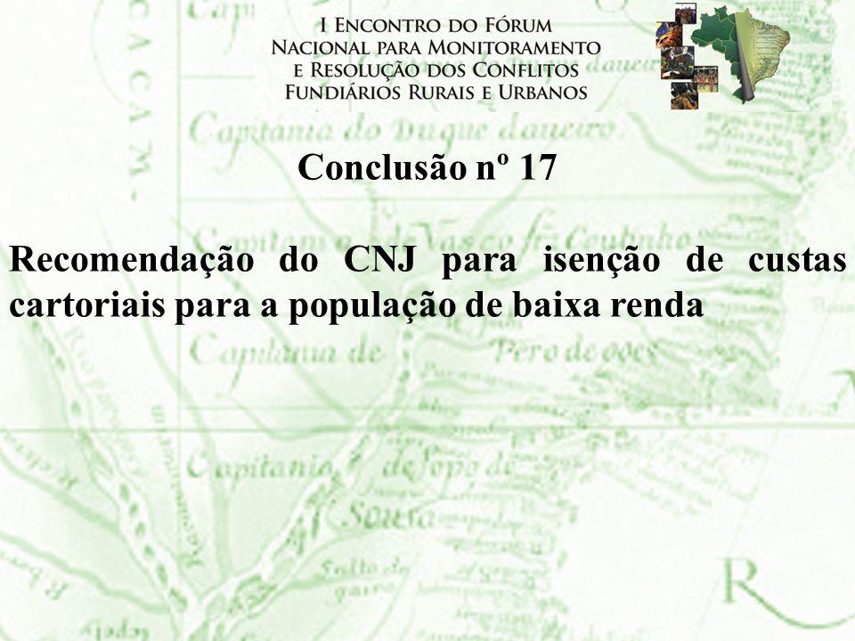 Conclusão nº 17 Recomendação do CNJ para isenção de custas cartoriais para a população de baixa renda