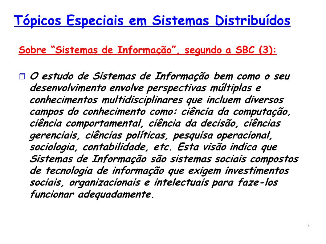 18 Tópicos Especiais em Sistemas Distribuídos (?) (Marcelo) Artigos: ?