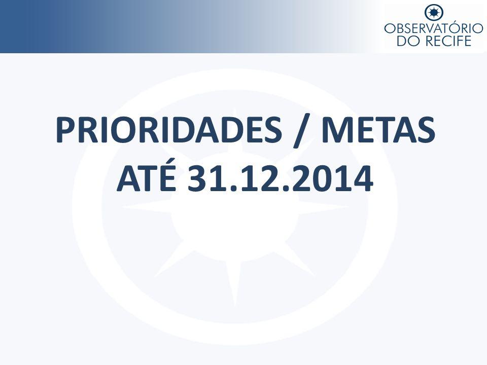 PRIORIDADES / METAS ATÉ 31.12.2014