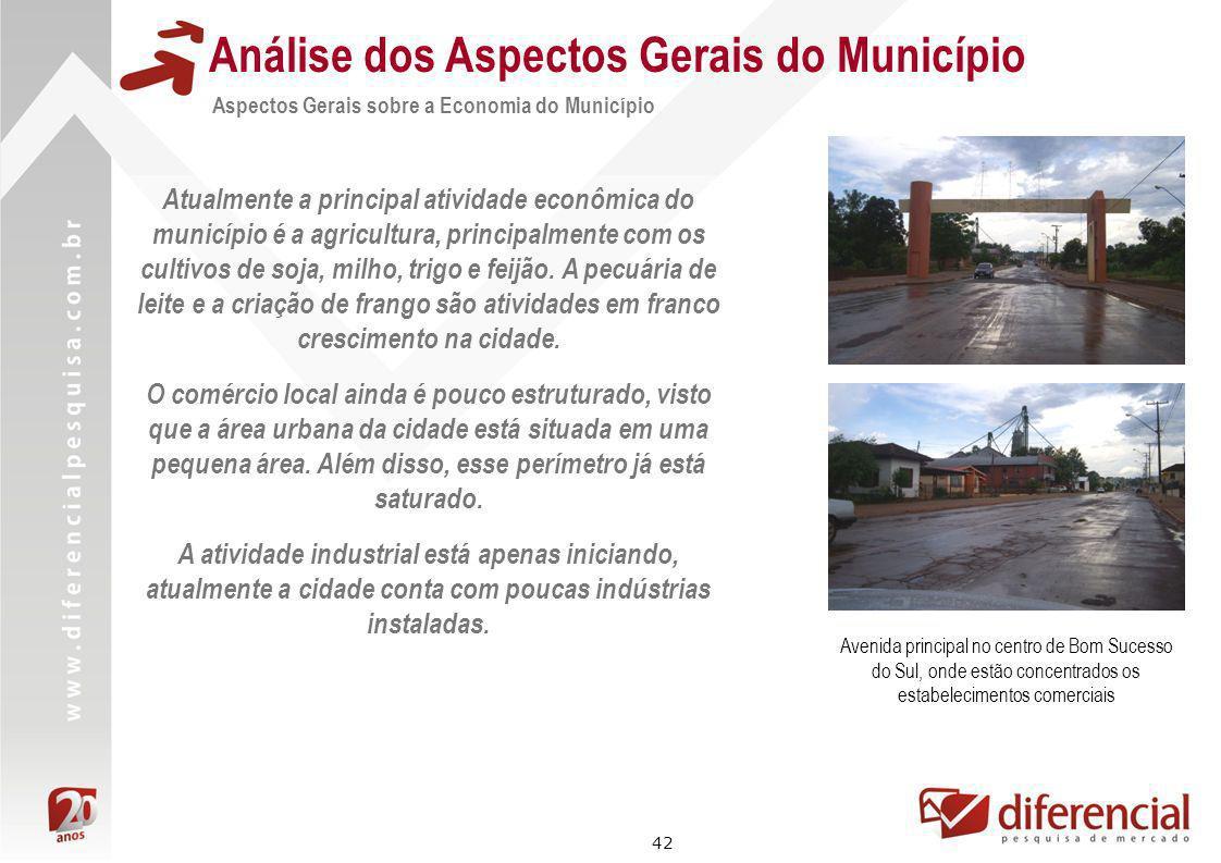 42 Análise dos Aspectos Gerais do Município Aspectos Gerais sobre a Economia do Município Avenida principal no centro de Bom Sucesso do Sul, onde estã