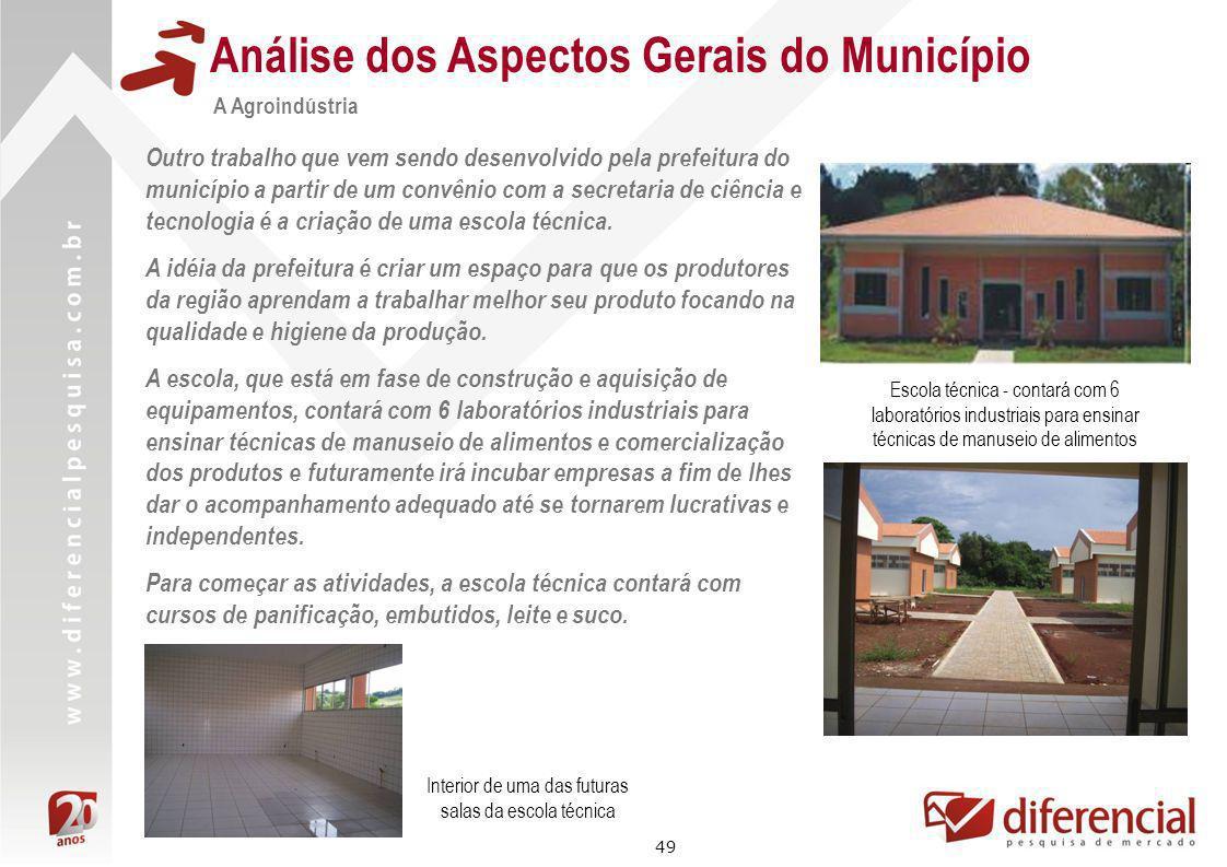 49 Análise dos Aspectos Gerais do Município A Agroindústria Escola técnica - contará com 6 laboratórios industriais para ensinar técnicas de manuseio