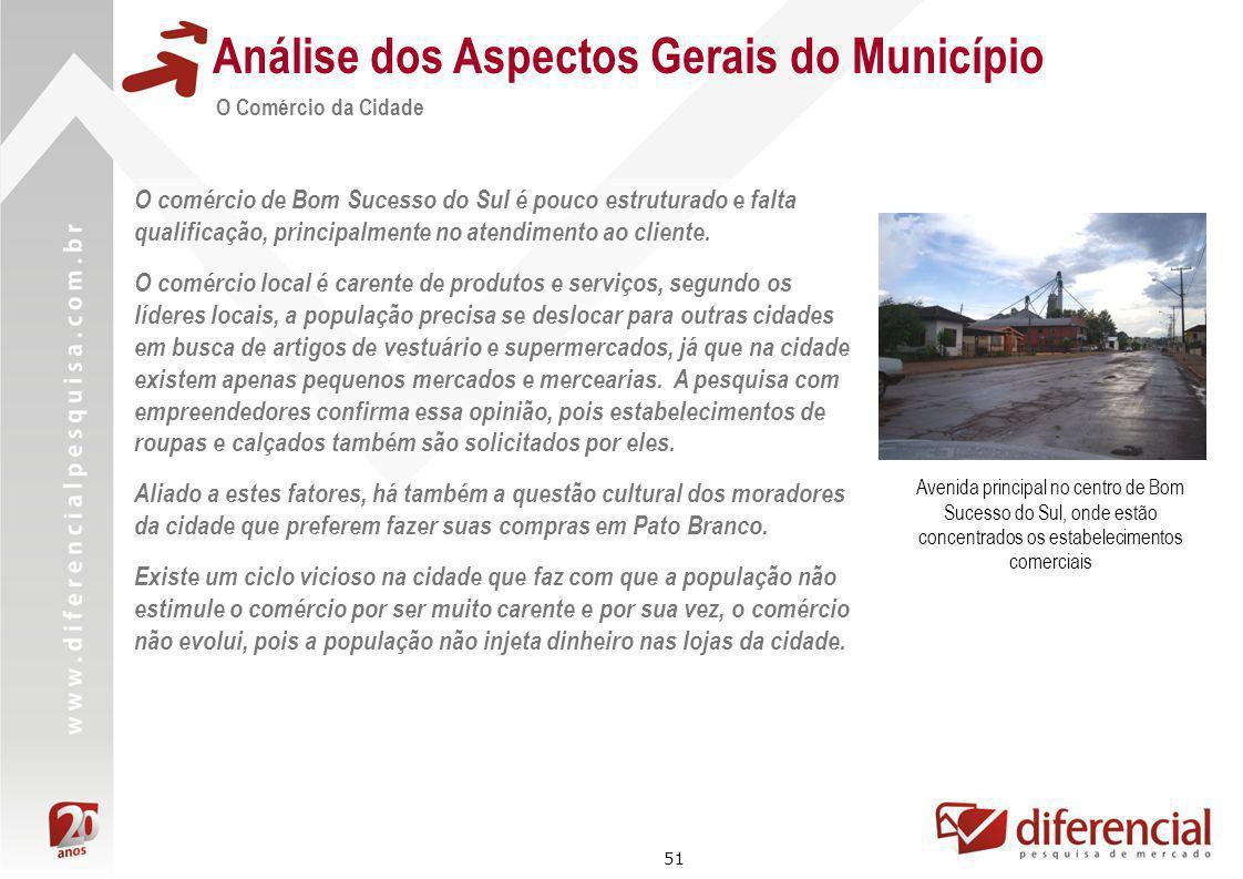 51 Análise dos Aspectos Gerais do Município O Comércio da Cidade O comércio de Bom Sucesso do Sul é pouco estruturado e falta qualificação, principalm