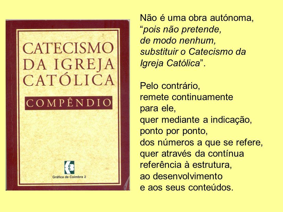 Não é uma obra autónoma, pois não pretende, de modo nenhum, substituir o Catecismo da Igreja Católica. Pelo contrário, remete continuamente para ele,
