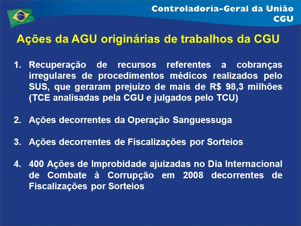 1.Recuperação de recursos referentes a cobranças irregulares de procedimentos médicos realizados pelo SUS, que geraram prejuízo de mais de R$ 98,3 mil