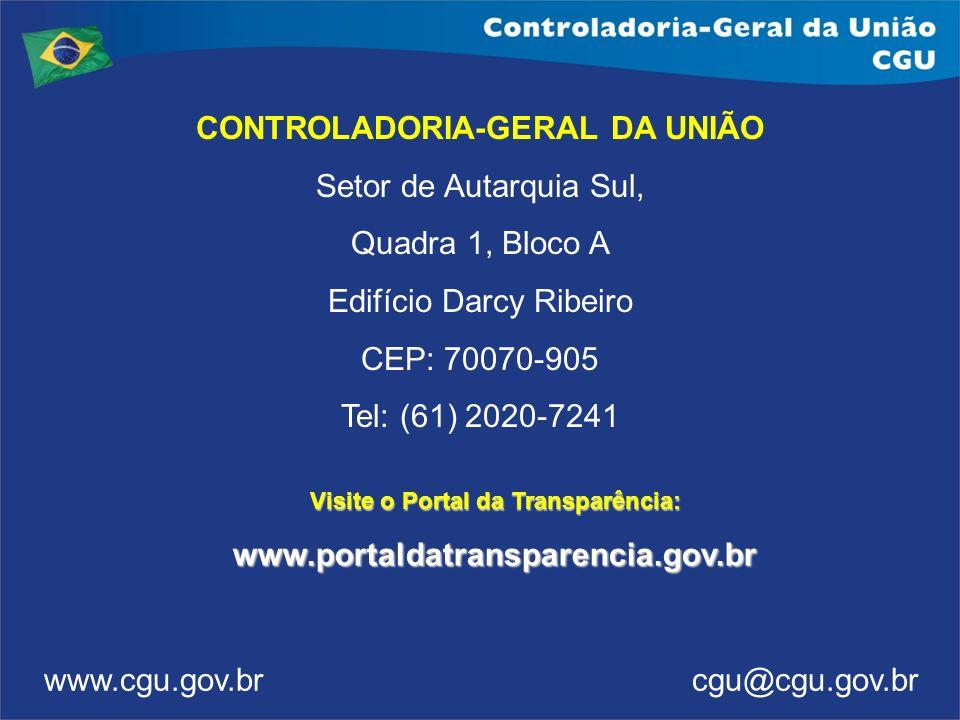 CONTROLADORIA-GERAL DA UNIÃO Setor de Autarquia Sul, Quadra 1, Bloco A Edifício Darcy Ribeiro CEP: 70070-905 Tel: (61) 2020-7241 www.cgu.gov.br cgu@cg