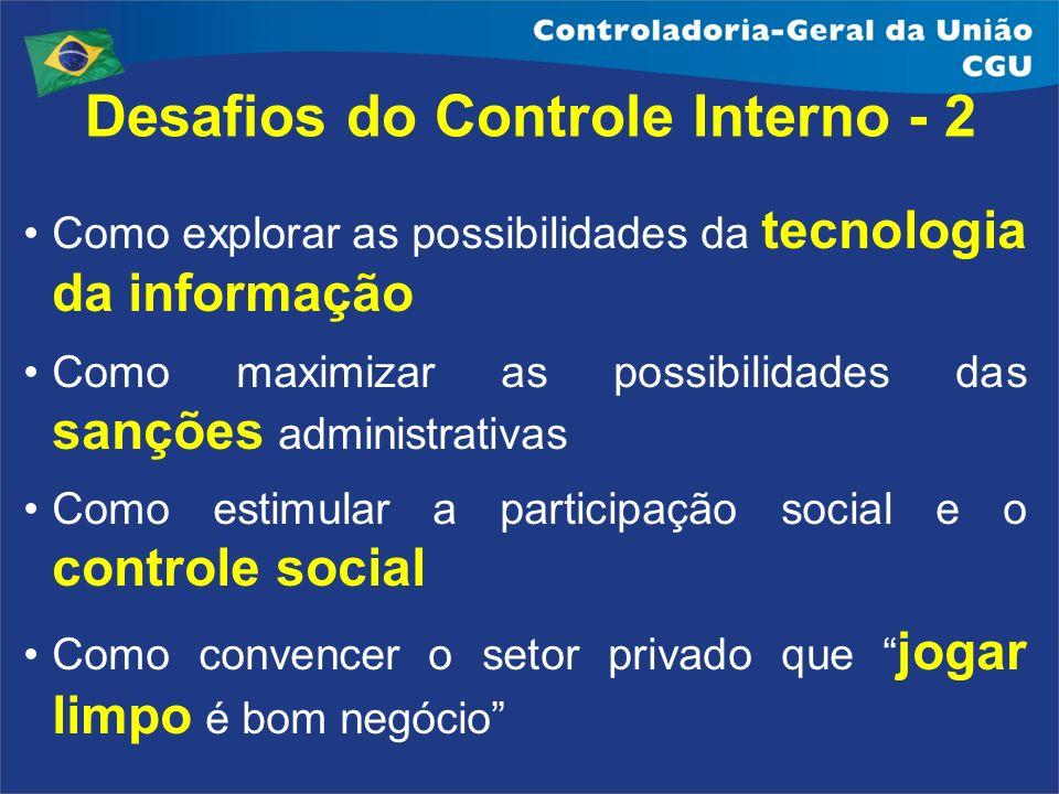 Desafios do Controle Interno - 2 Como explorar as possibilidades da tecnologia da informação Como maximizar as possibilidades das sanções administrati