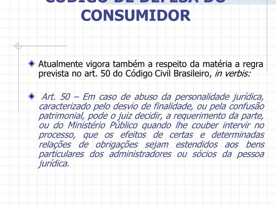 CÓDIGO DE DEFESA DO CONSUMIDOR em detrimento do consumidor houver abuso de direito, excesso de poder, infração da lei, fato ou ato ilícito ou violação