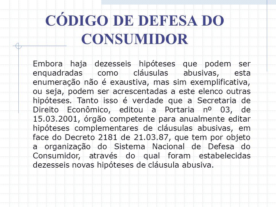 CÓDIGO DE DEFESA DO CONSUMIDOR XIV – infrinjam ou possibilitem a violação de normas ambientais; XV – estejam em desacordo com o sistema de proteção ao